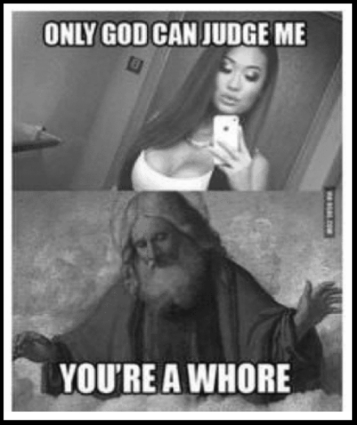 Only god can judge me ~ Whore BW