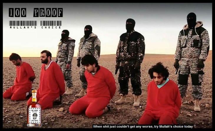 ISIS-Execution Islamic 100 proof WITH BAR CODE TRY MULLAH'S CHOICE TODAY Large
