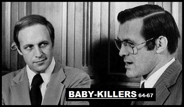 Cheney Rumsfeld ~ Baby killers 64-67