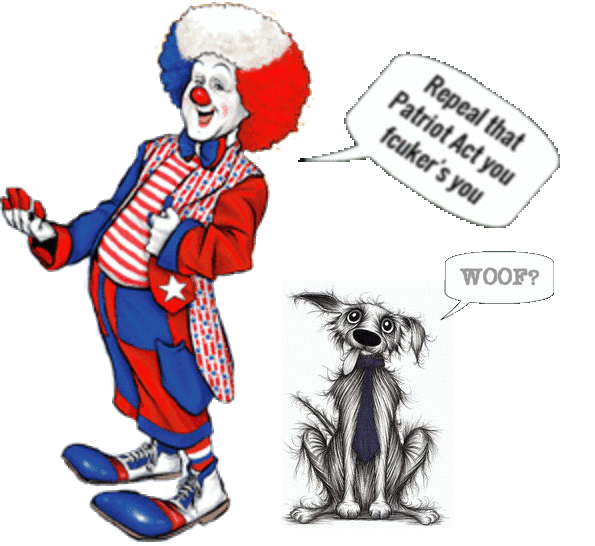 Clown with Mutt Patriot Act NOT trans