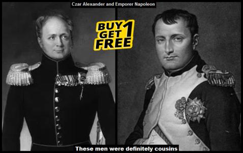 Czar Alexander and EMPORER Napoleon cousins ~ Buy one get one free