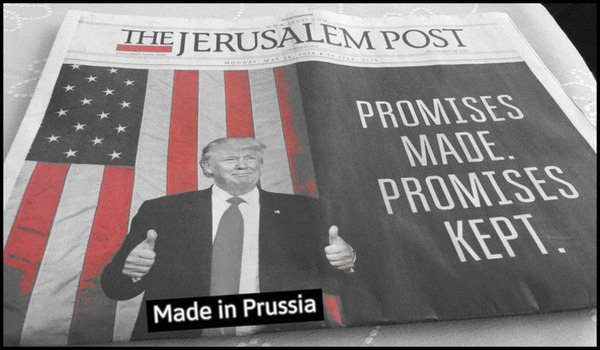 Trump Promises Jerusalem Post MADE IN PRUSSIA Mostly BW + red 600