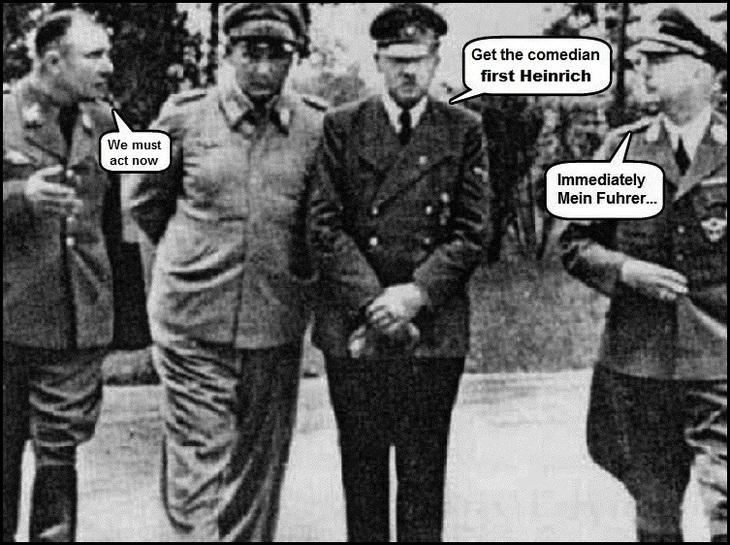 Hitler ~ Get the comedian first Heinrich