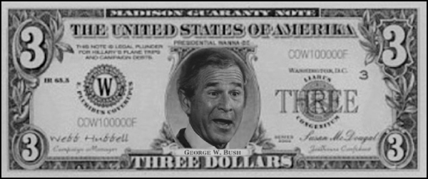DUBYA _ GW Bush US 3 dollar bill 600