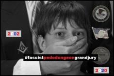 FASCIST PEDO DUNGEON GRAND JURY 2002 - 2020