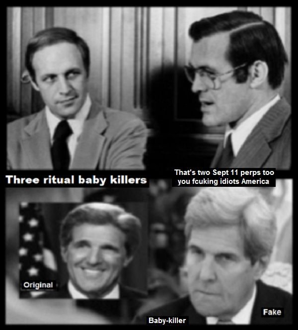 cheney-rumsfeld-fake-kerry-baby killers Sept 11 perps 600