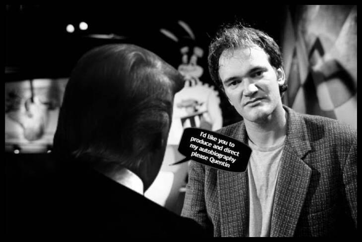 Tarantino does presidentDRump?
