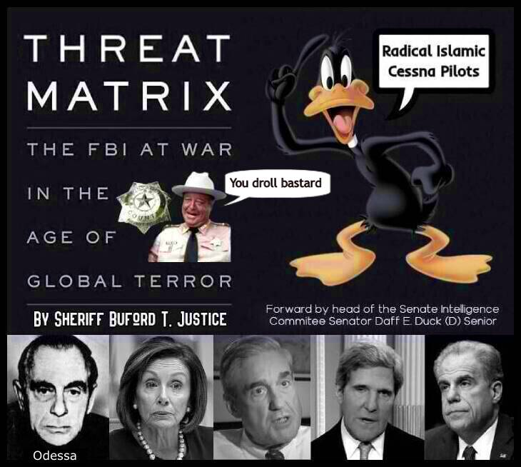 aaa 01 Threat Matrix FBI Buford T Justice Daffy Duck and Odessa BORDER RE-EDIT