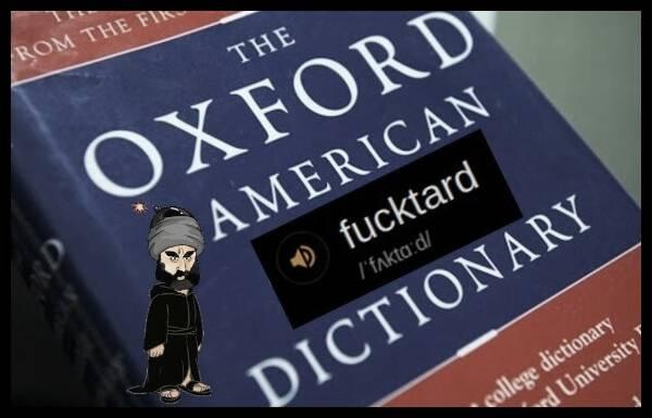 The Oxford American dictionary FUCKTARD Islam 600