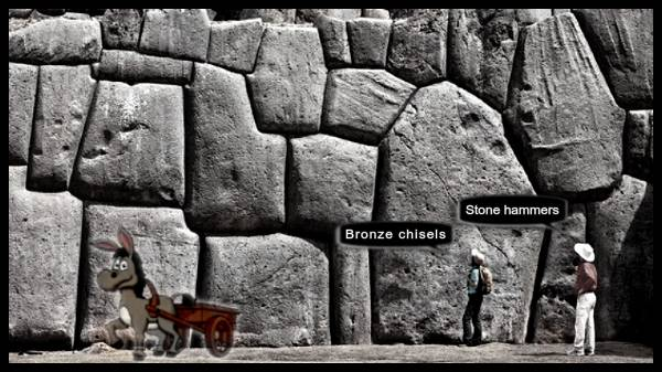 sacsayhuaman-cusco + Donkey and cart 600 PLAIN BORDER Bronze Chisels stone hammers 600
